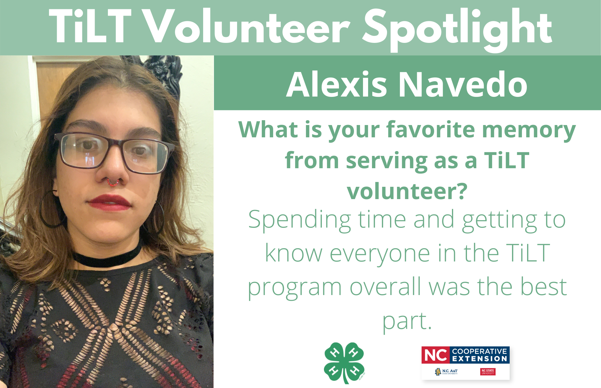 Headshot of Alexis Navedo with following text to the right of image. TiLT Volunteer Spotlight. Alexis Navedo. What is your favorite memory from serving as a TiLT volunteer? Spending time and getting to know everyone in the TiLT program overall was the best part.