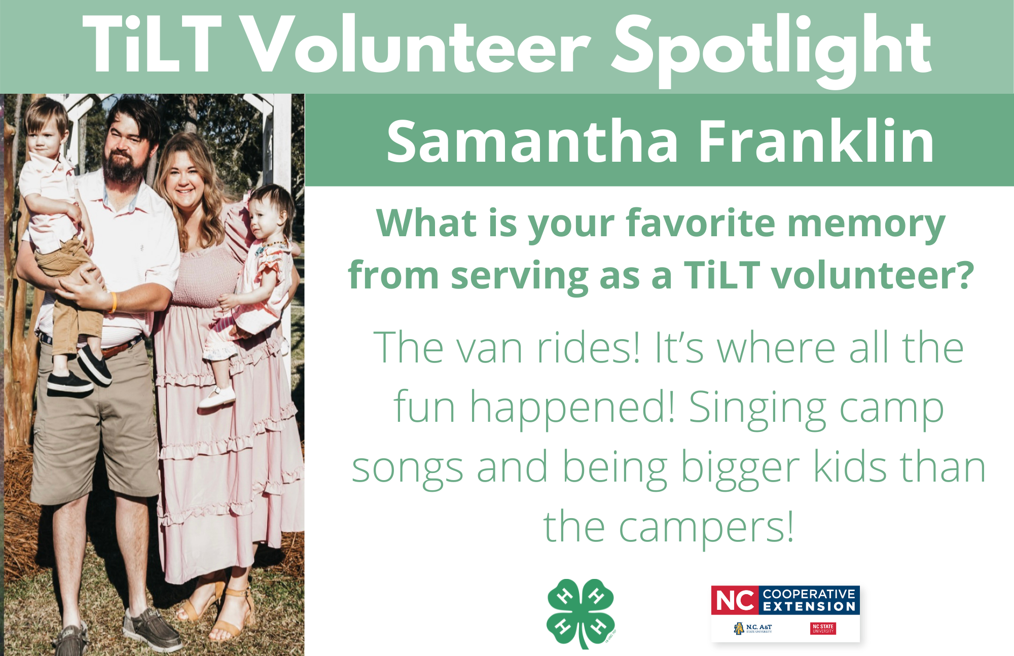 Headshot of Samantha Franklin with following text to the right of image. TiLT Volunteer Spotlight. Samantha Franklin. What is your favorite memory from serving as a TiLT volunteer? The van rides! It's where all the fun happened! Singing camp songs and being bigger kids than the campers!